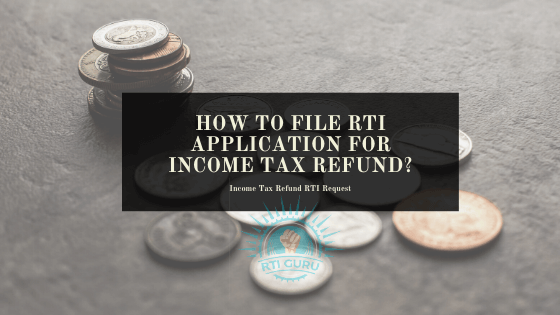 RTI application for income tax refund