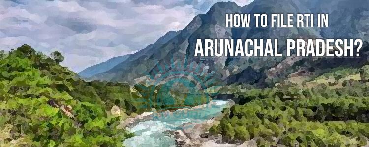 how to file rti for arunachal pradesh?