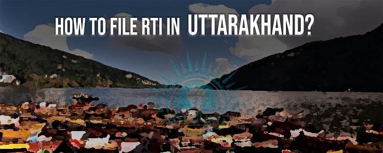File RTI Online UttaraKhand, Apply RTI Online Uttarakhand