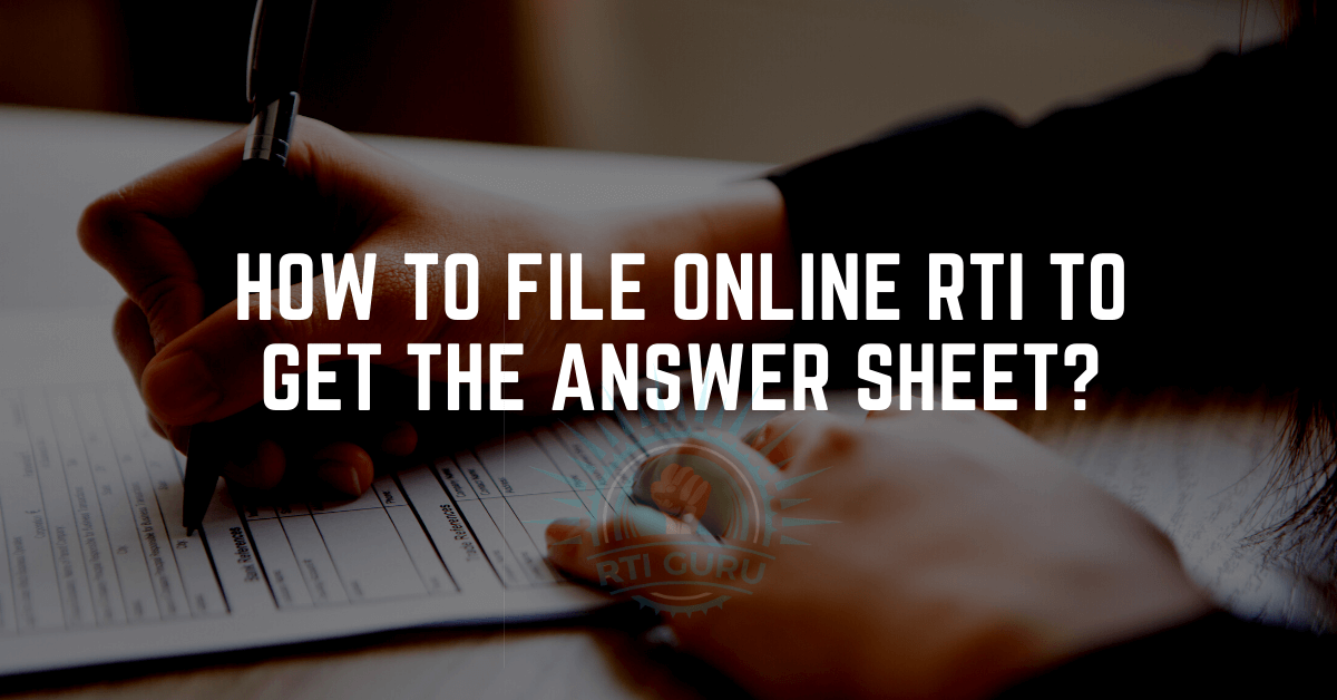 how to file rti to get answer sheet?
